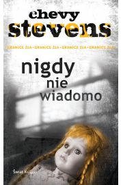 Nigdy nie wiadomo - Chevy Stevens