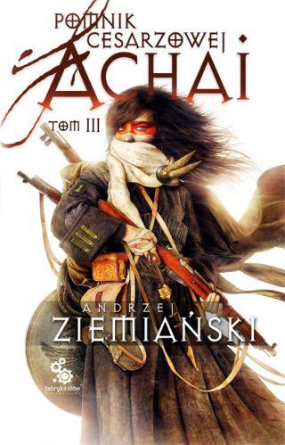 Pomnik Cesarzowej Achai tom 3 - Andrzej Ziemiański