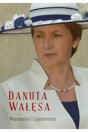 Marzenia i tajemnice - Danuta Wałęsa