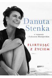 Flirtując z życiem - Danuta Stenka, Łukasz Maciejewski
