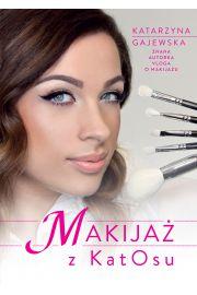 Makijaż z KatOsu - Gajewska Katarzyna