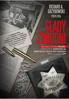Ślady zbrodni - Richard A. Grzybowski, Piotr Litka