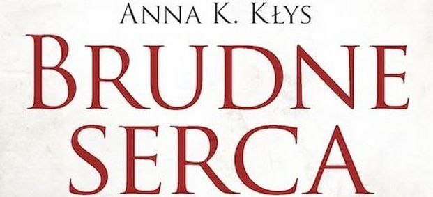 Kup książkę: Brudne serca - Anna Kłys