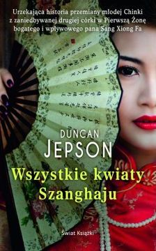 Wszystkie kwiaty Shanghaju - Duncan Jepson