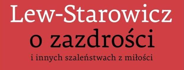 Recenzja: O zazdrości i innych szaleństwach z miłości - Zbigniew Lew Starowicz, Krystyna Romanowska