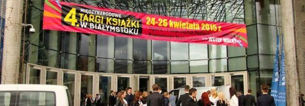 Relacja z IV Międzynarodowych Targów Książki w Białymstoku