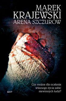 Nowa powieść Marka Krajewskiego Arena szczurów - sprawdź na TaniaKsiazka.pl!