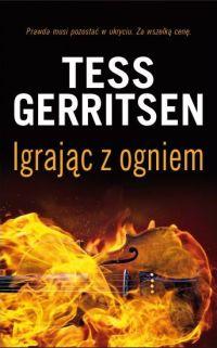 Igrając z ogniem, nowa książka Tess Gerritsen