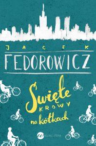 Nowa książka Jacka Fedorowicza: Święte krowy na kółkach