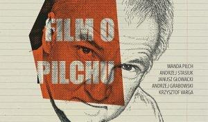 Film dokumentalny o Jerzym Pilchu