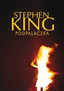 Ekranizacja Podpalaczki Stephena Kinga - zobacz na TaniaKsiazka.pl