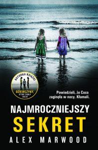 Nowość od Alex Marwood Najmroczniejsze sekrety - kup na TaniaKsiazka.pl