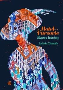 Saga wielopokoleniowa od Sylwii Zientek Hotel Varsovie. Klątwa lutnisty - kup na TaniaKsiazka.pl