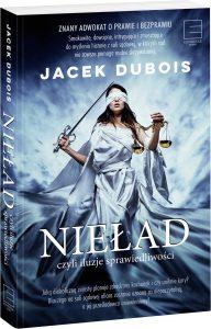 Nowa książka Jacka Duboisa Nieład, czyli iluzje sprawiedliwości - kup na TaniaKsiazka.pl