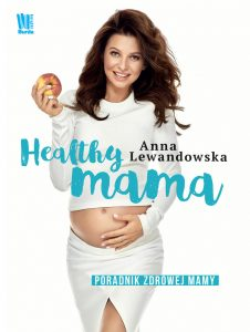 Nowość od Anny Lewandowskiej Healthy mama - kup na TaniaKsiazka.pl
