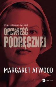 Opowieść podręcznej Margaret Atwood - znajdź na TaniaKsiążka.pl!