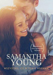 Wszystko co w tobie kocham Samantha Young - sprawdź na TaniaKsiążka.pl!
