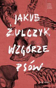 Wzgórze psów Jacek Żulczyk - zobacz na TaniaKsiazka.pl!