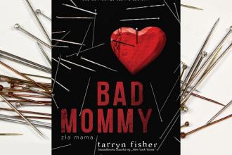 Bad Mommy. Zła mama Recenzja