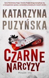 Czarne narcyzy Katarzyna Puzyńska - sprawdź na TaniaKsiążka.pl!