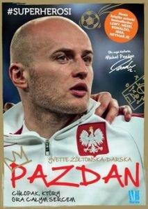 Literatura faktu 2017 Pazdan. Chłopak, który gra całym sercem - sprawdź na TaniaKsiążka.pl!