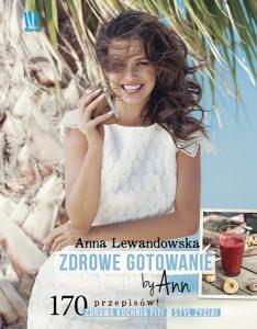 Anna Lewandowska Zdrowe gotowanie by Ann - sprawdź na TaniaKsiążka.pl!