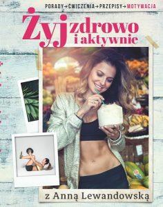 Żyj zdrowo i aktywnie z Anna Lewandowską - sprawdź na TaniaKsiążka.pl!