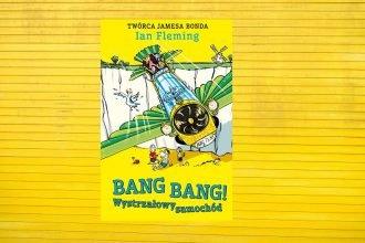 Bang Bang! Wystrzałowy samochód - zobacz na TaniaKsiazka.pl