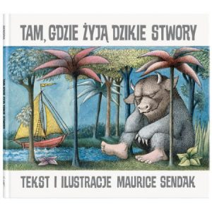 Tam gdzie żyją dzikie stwory - sprawdź na TaniaKsiazka.pl!