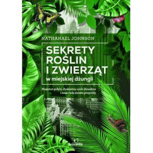 Książka za 5 zł - Świat roślin i zwierząt w miejskiej dżungli - sprawdź na TaniaKsiazka.pl!