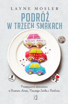 Zapowiedzi książkowe na lipiec 2017 Podróż w trzech smakach - sprawdź na TaniaKsiazka.pl!