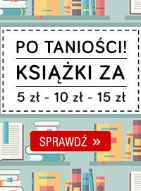 Po taniości! Książki za 5zł - 10zł - 15 zł