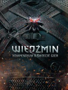 Książki dla graczy - Wiedźmin.Kompendium o świecie gier - sprawdź na TaniaKsiazka.pl!