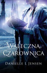 Trylogia Klątwy Waleczna czarownica - kup na TaniaKsiazka.pl
