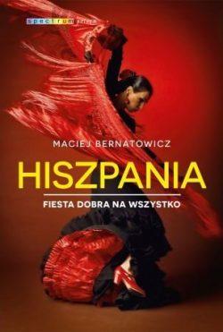 Hiszpania. Fiesta dobra na wszystko - sprawdź na TaniaKsiazka.pl!