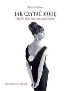 Poradniki modowe - Jak czytać modę - sprawdź na TaniaKsiążka.pl