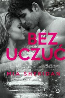 Bez uczuć Mia Sheridan - sprawdź na TaniaKsiazka.pl!