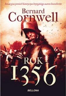 Bernard Cornwell Rok 1356 - sprawdź na TaniaKsiazka.pl!