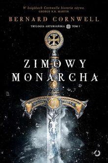 Bernard Cornwell Zimowy monarcha - sprawdź na TaniaKsiazka.pl!