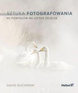 Książki, które pomogą Ci zgłębić tajniki fotografii - sprawdź na TaniaKsiazka.pl!