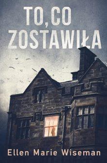 To, co zostawiła - odwiedź dom dla obłąkanych sprzed lat! Zobacz na TaniaKsiążka.pl