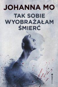 Recenzja książki pt. Tak sobie wyobrażałam śmierć - kup na TaniaKsiazka.pl