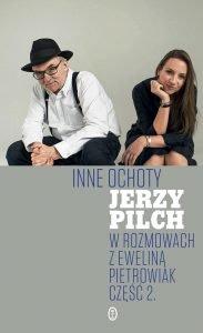 Jerzy Pilch w kolejnej rozmowie Inne ochoty - kup na TaniaKsiazka.pl