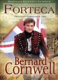 Bernard Cornwell Kampanie Richarda Sharpe'a Forteca - sprawdź na TaniaKsiazka.pl!