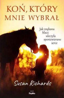 Koń, który mnie wybrał - sprawdź na TaniaKsiazka.pl!