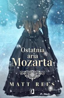 Ostatnia aria Mozarta - sprawdź na TaniaKsiazka.pl!
