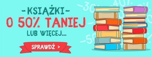 Książki za połowę ceny - sprawdź na TaniaKsiazka.pl!