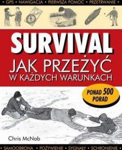Survival - czyli jak przetrwać bez cywilizacji - sprawdź na TaniaKsiazka.pl!