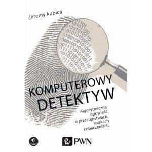 Komputerowy detektyw - kup na TaniaKsiazka.pl!