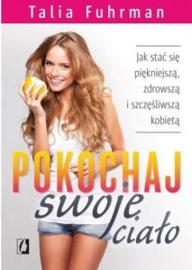 Pokochaj swoje ciało - zobacz na TaniaKsiazka.pl!